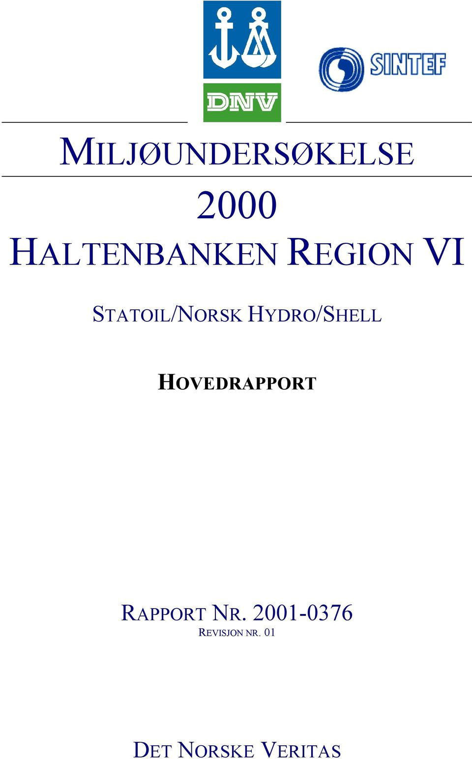 HOVEDRAPPORT RAPPORT NR.