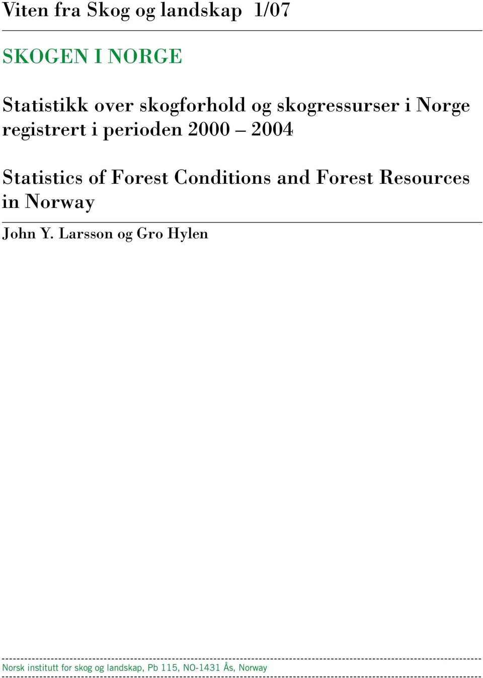 Statistics of Forest Conditions and Forest Resources in Norway John Y.