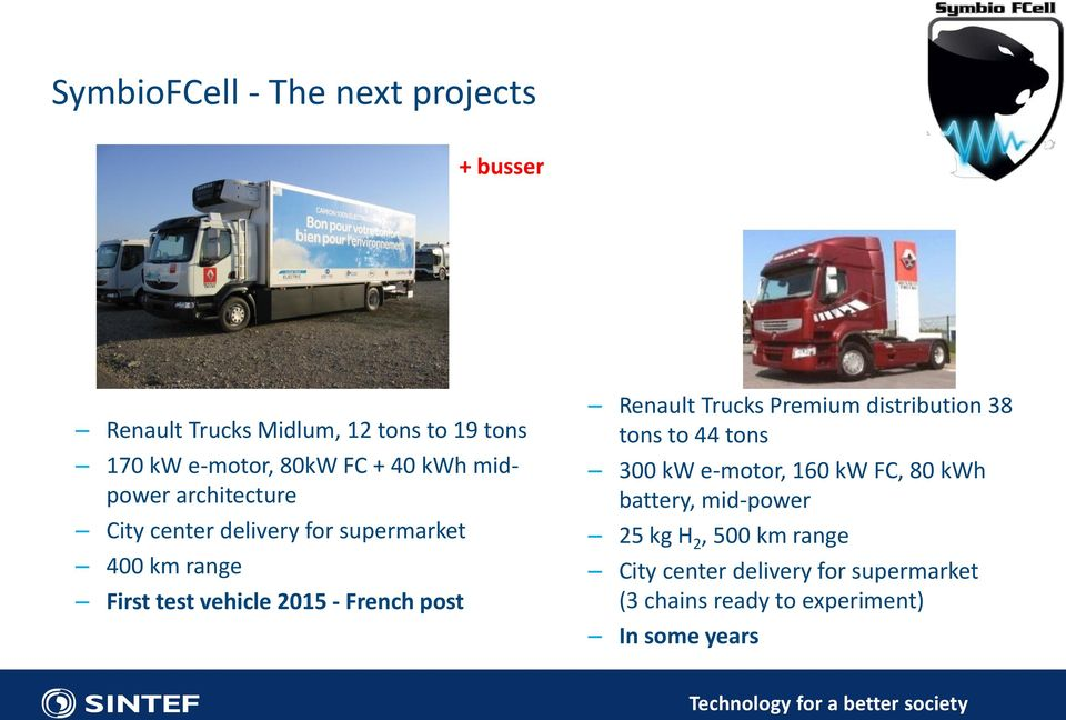 French post Renault Trucks Premium distribution 38 tons to 44 tons 300 kw e-motor, 160 kw FC, 80 kwh battery,