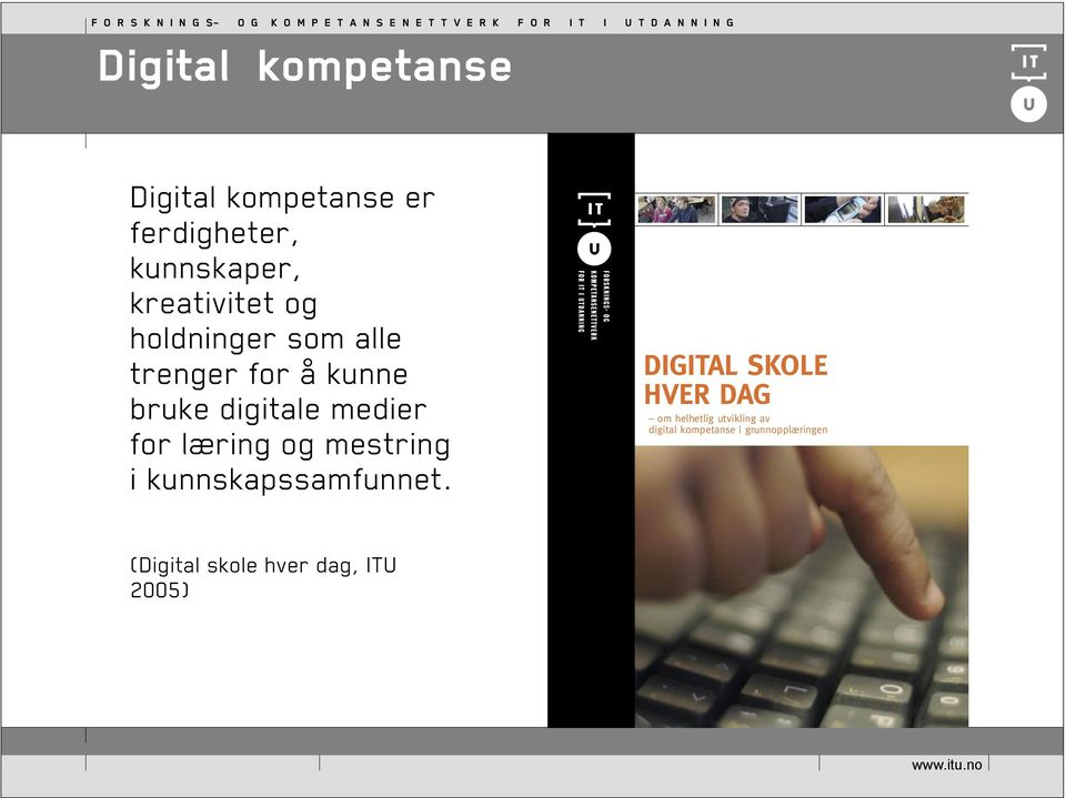 for å kunne bruke digitale medier for læring og
