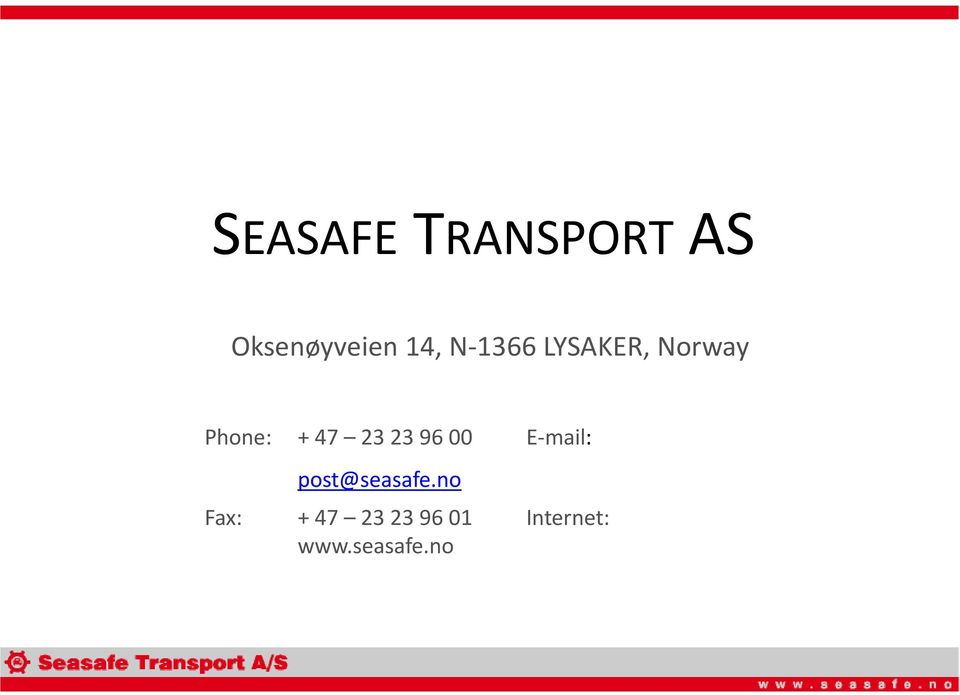23 96 00 E mail: post@seasafe.