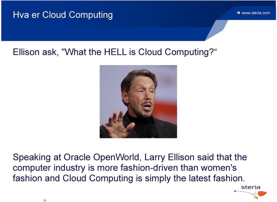 Speaking at Oracle OpenWorld, Larry Ellison said that the