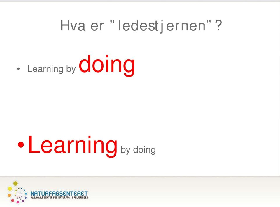 Learning by