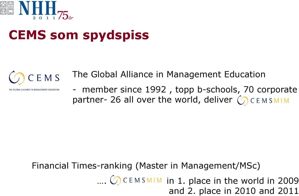 over the world, deliver Financial Times-ranking (Master in
