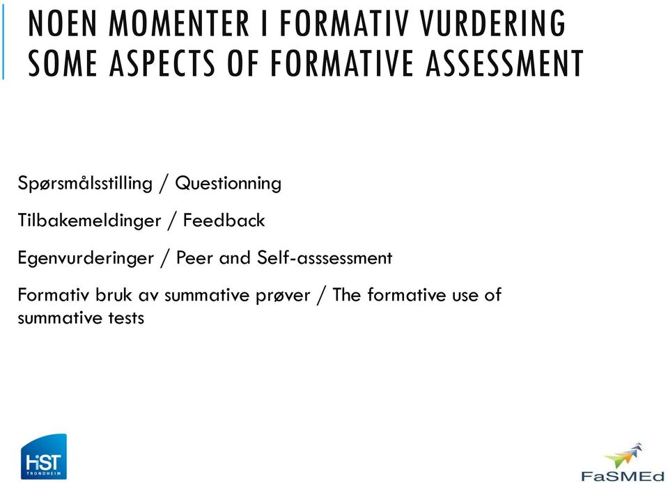 Feedback Egenvurderinger / Peer and Self-asssessment Formativ