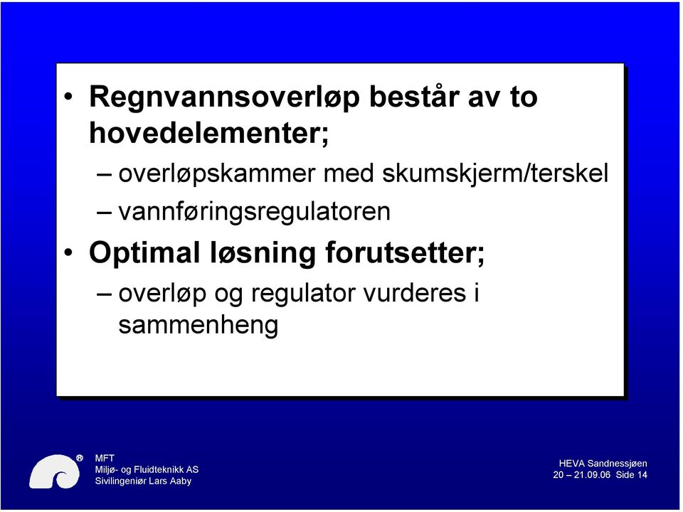 vannføringsregulatoren Optimal løsning