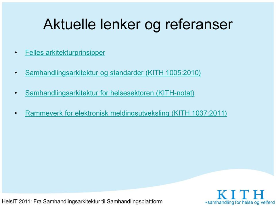 standarder (KITH 1005:2010) Samhandlingsarkitektur for