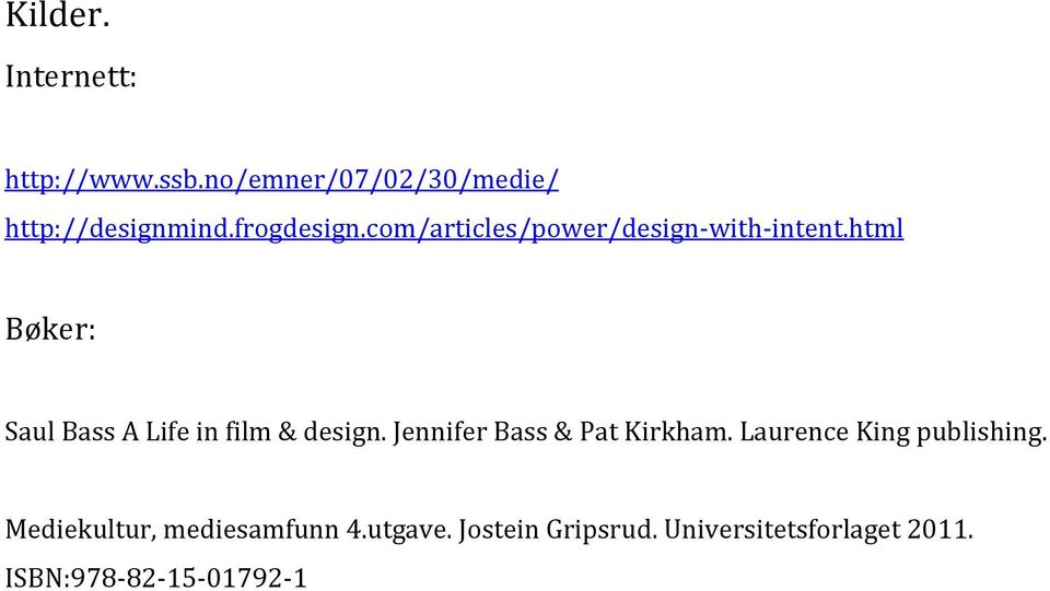 html Bøker: Saul Bass A Life in film & design. Jennifer Bass & Pat Kirkham.