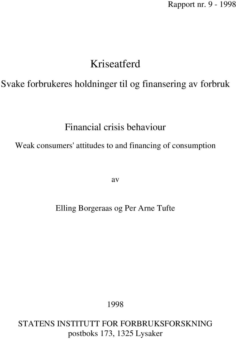 Financial crisis behaviour Weak consumers' attitudes to and