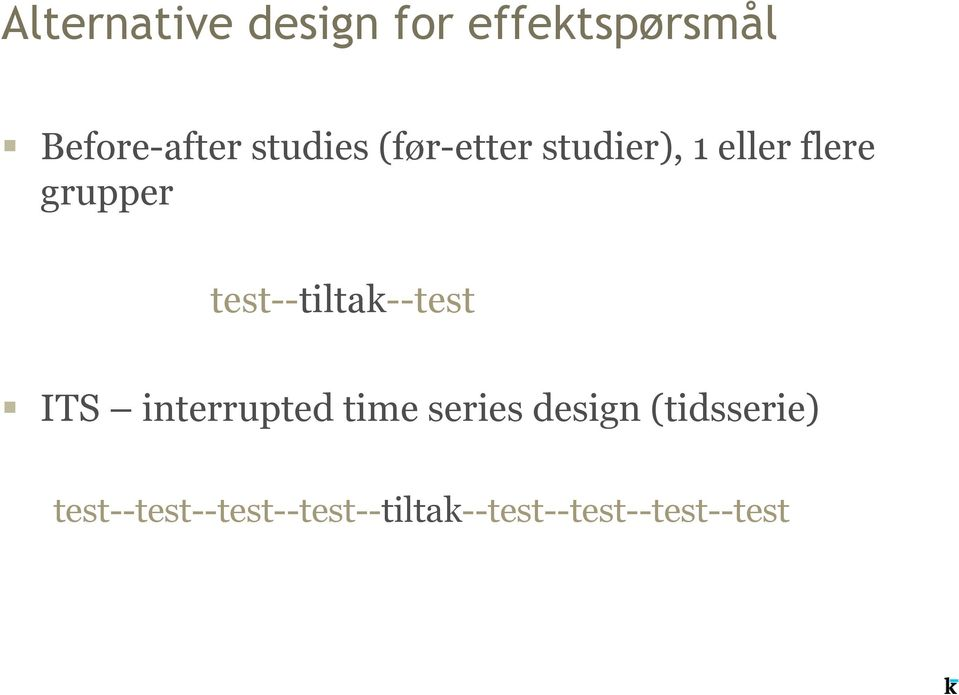 test--tiltak--test ITS interrupted time series design