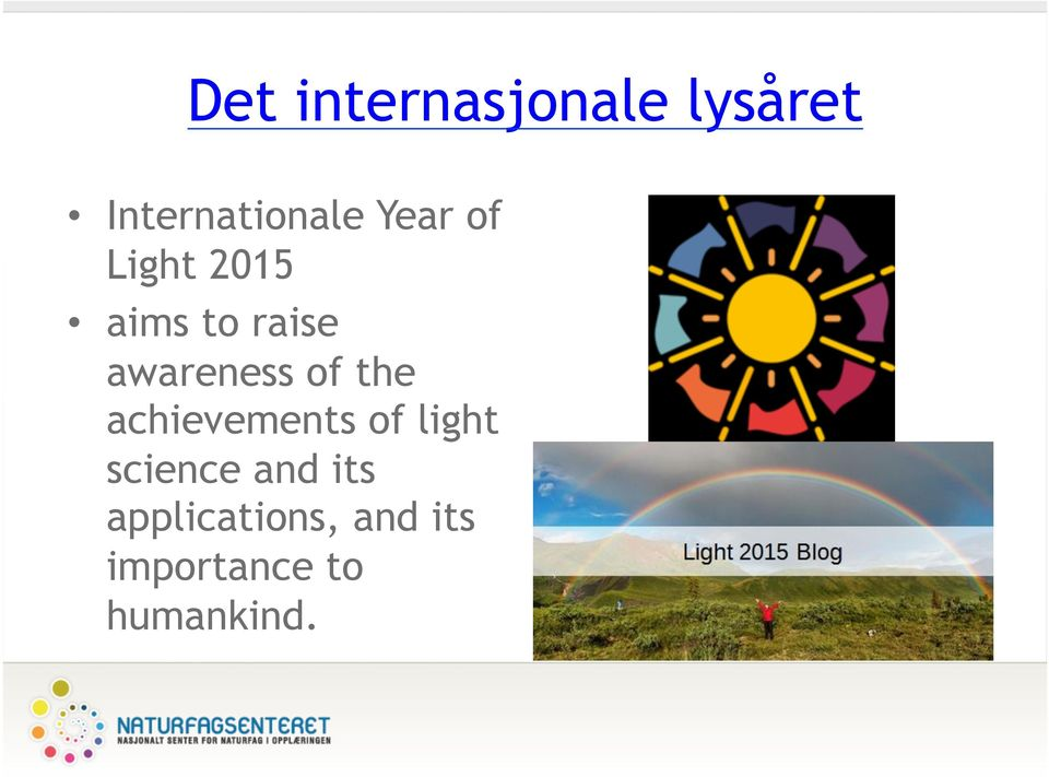 of the achievements of light science and