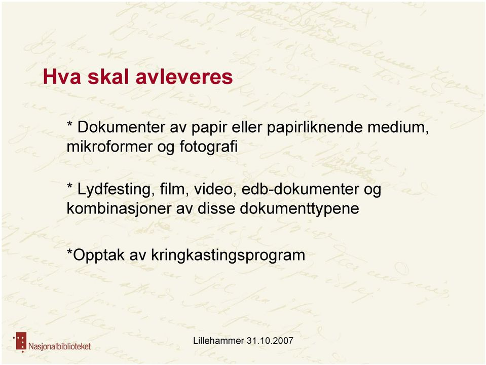 Lydfesting, film, video, edb-dokumenter og