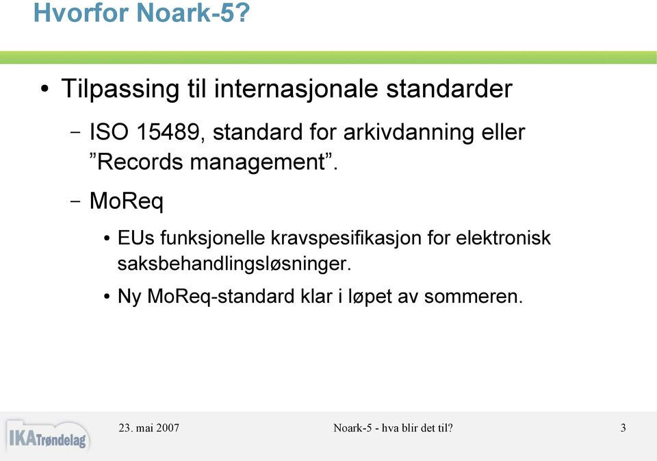 arkivdanning eller Records management.