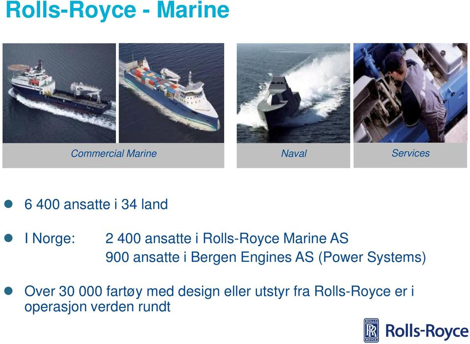 900 ansatte i Bergen Engines AS (Power Systems) Over 30 000