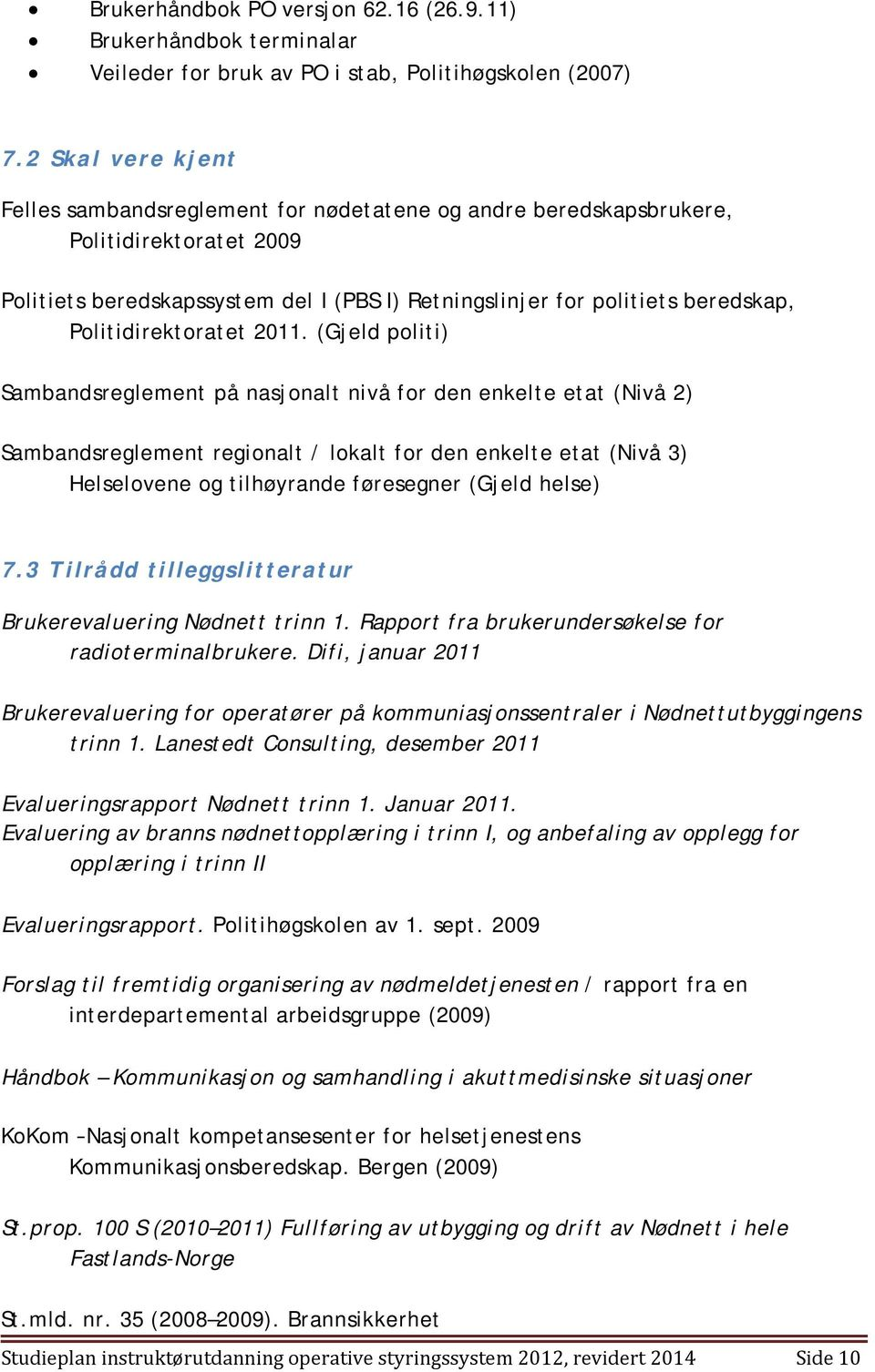 Politidirektoratet 2011.