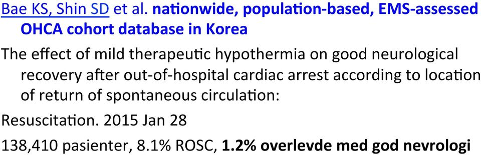 hypothermia on good neurological recovery aper out- of- hospital cardiac arrest