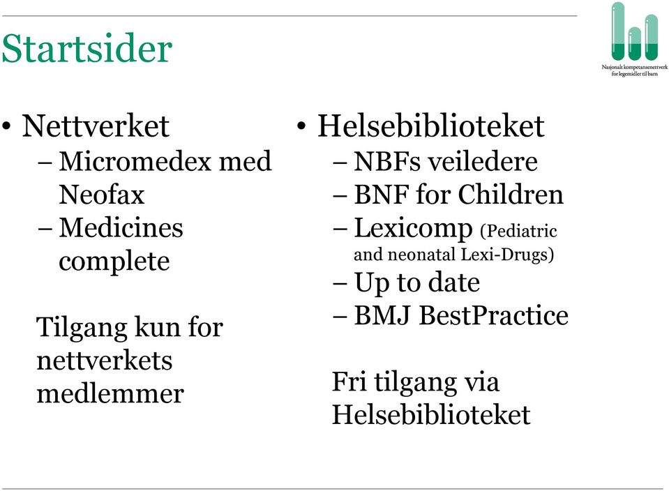 veiledere BNF for Children Lexicomp (Pediatric and neonatal