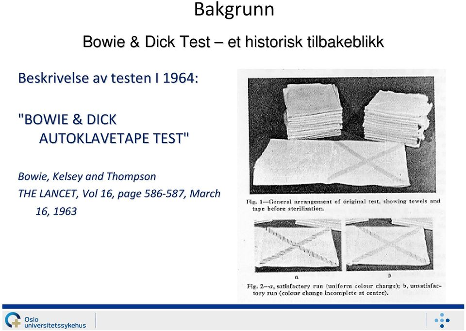 "& DICK AUTOKLAVETAPE TEST"" Bowie, Kelsey and"