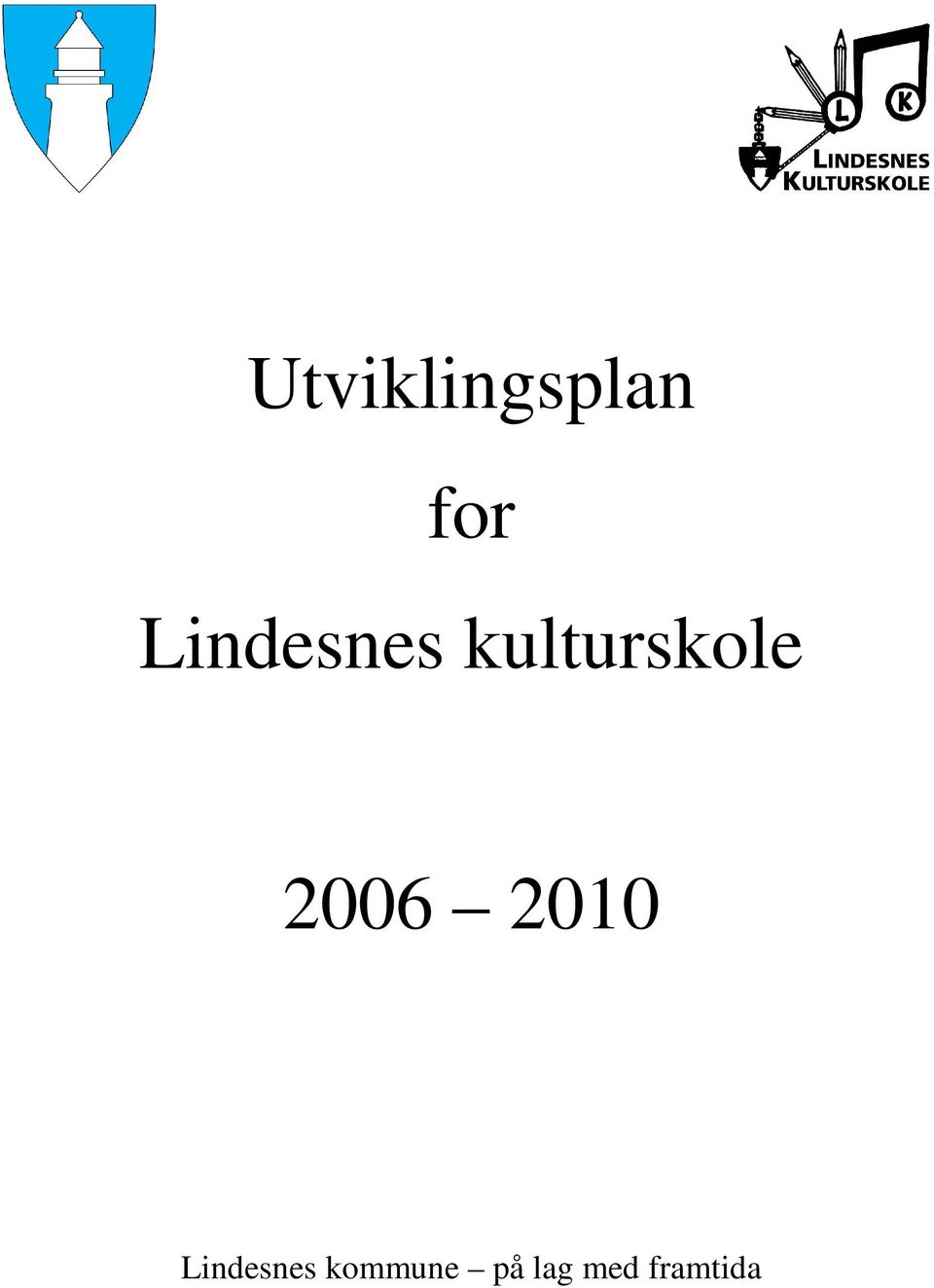 2006 2010 Lindesnes