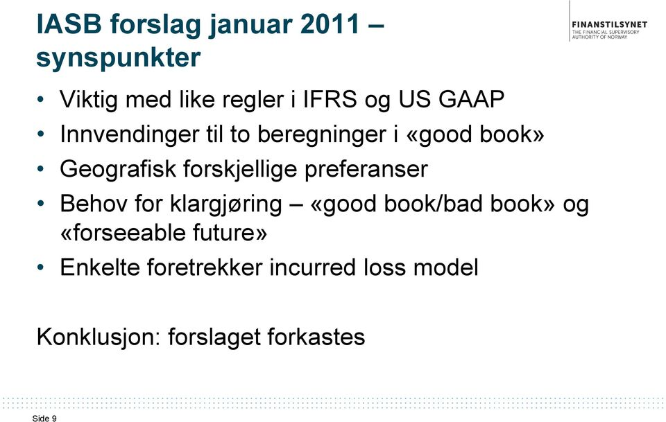 preferanser Behov for klargjøring «good book/bad book» og «forseeable