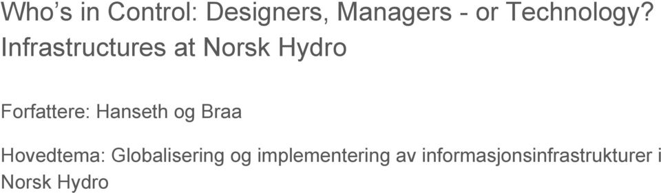 Infrastructures at Norsk Hydro Forfattere: Hanseth