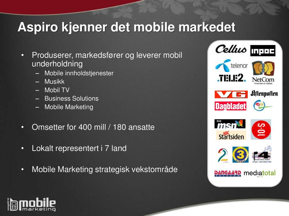 TV Business Solutions Mobile Marketing Omsetter for 400 mill / 180