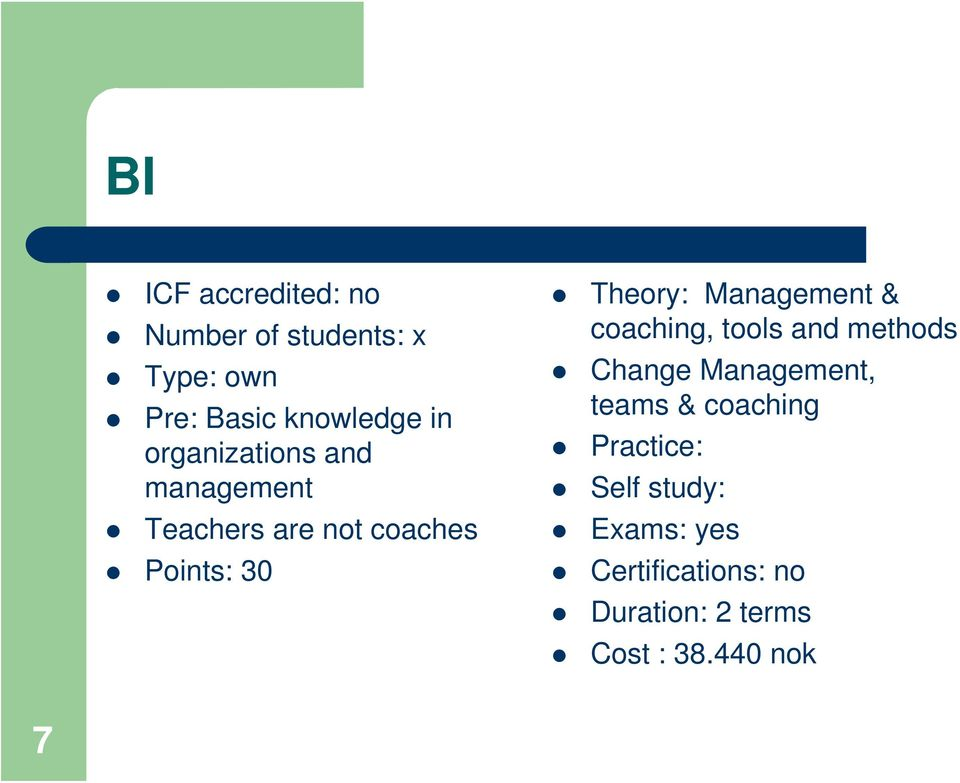 Management & coaching, tools and methods Change Management, teams & coaching