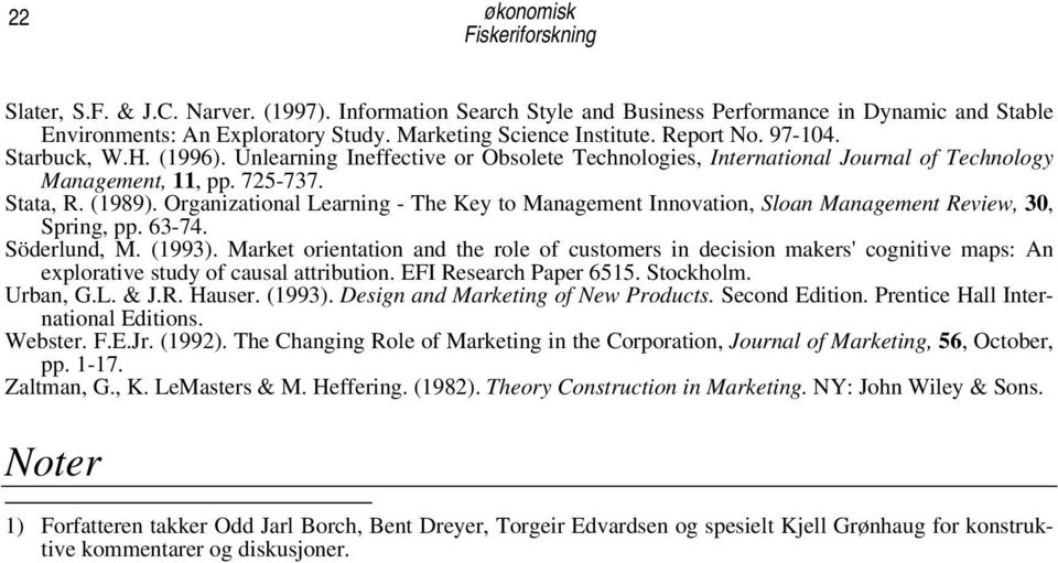 Organizational Learning - The Key to Management Innovation, Sloan Management Review, 30, Spring, pp. 63-74. Söderlund, M. (1993).
