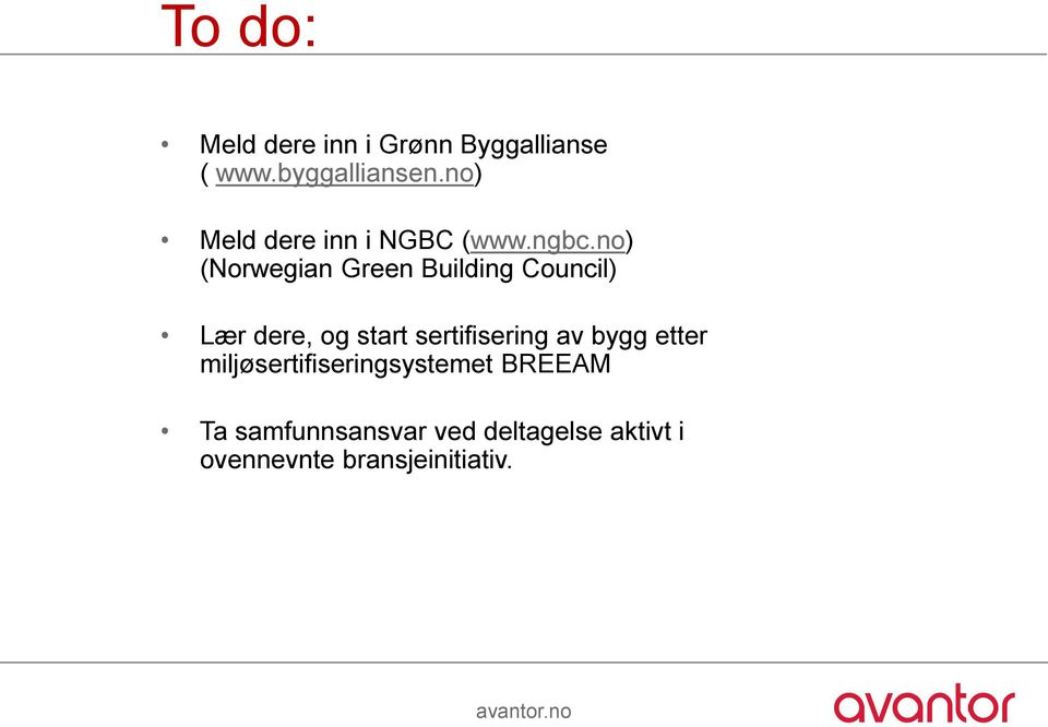 no) (Norwegian Green Building Council) Lær dere, og start sertifisering av