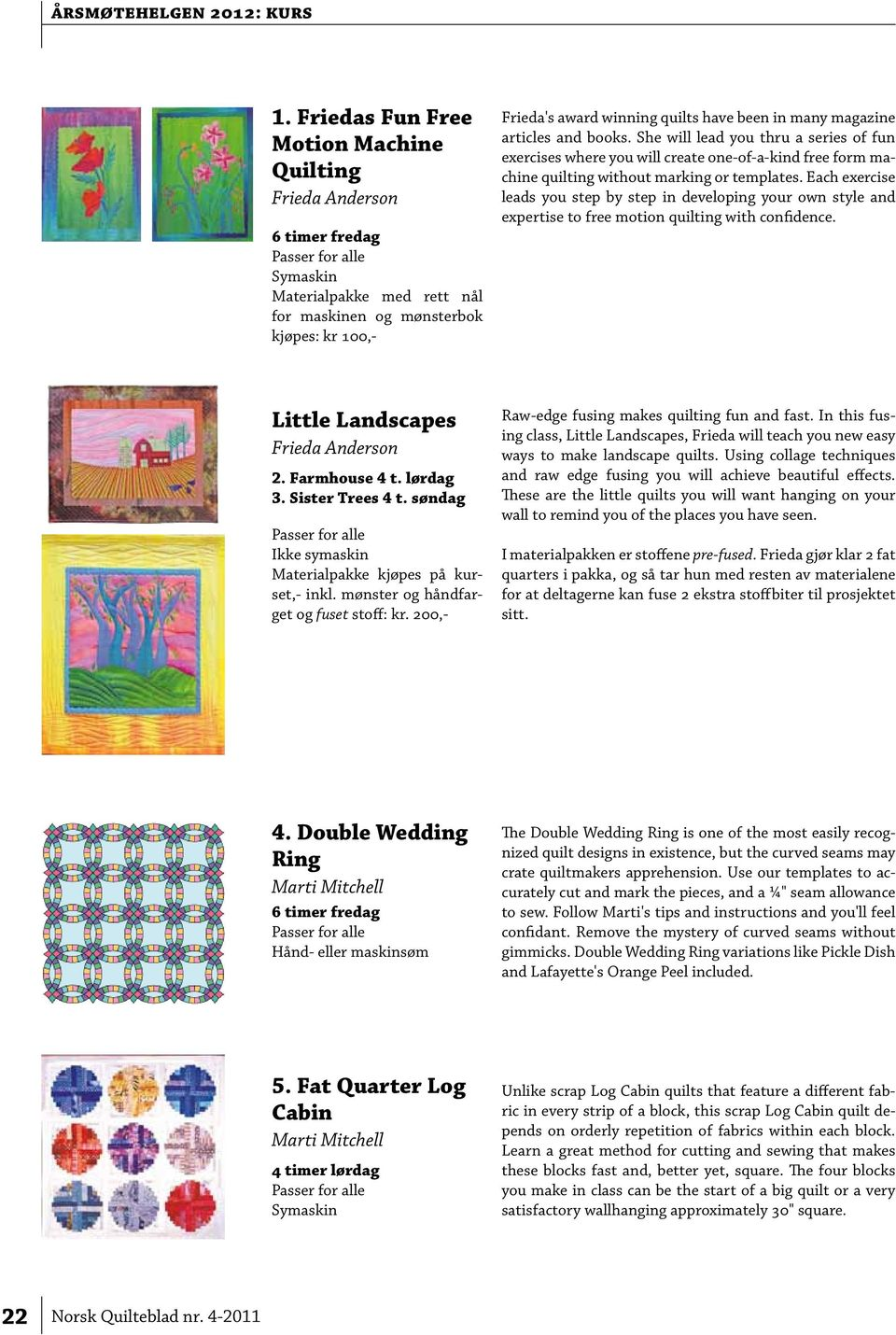 articles and books. She will lead you thru a series of fun exercises where you will create one-of-a-kind free form machine quilting without marking or templates.