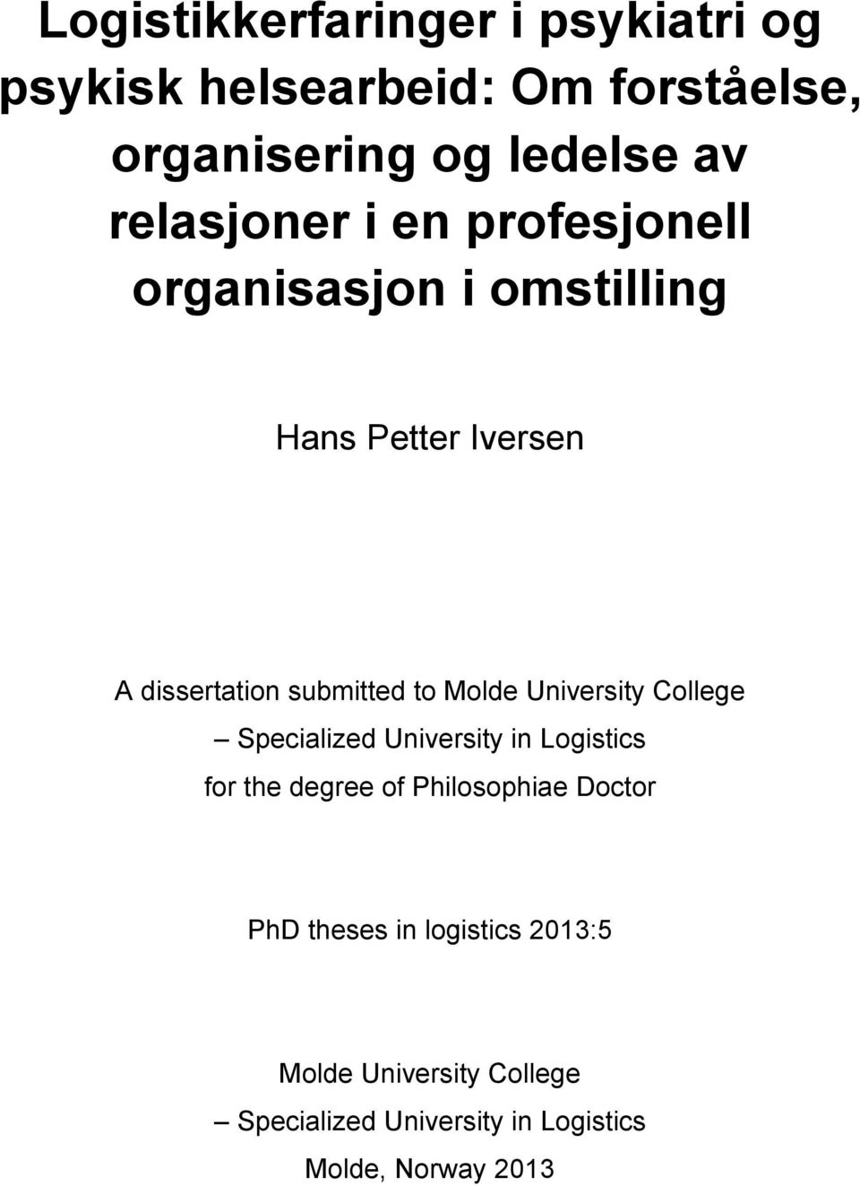 Molde University College Specialized University in Logistics for the degree of Philosophiae Doctor PhD