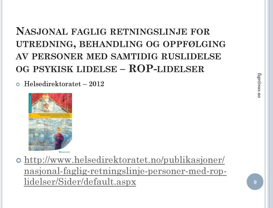 Helsedirektoratet 2012 http://www.helsedirektoratet.