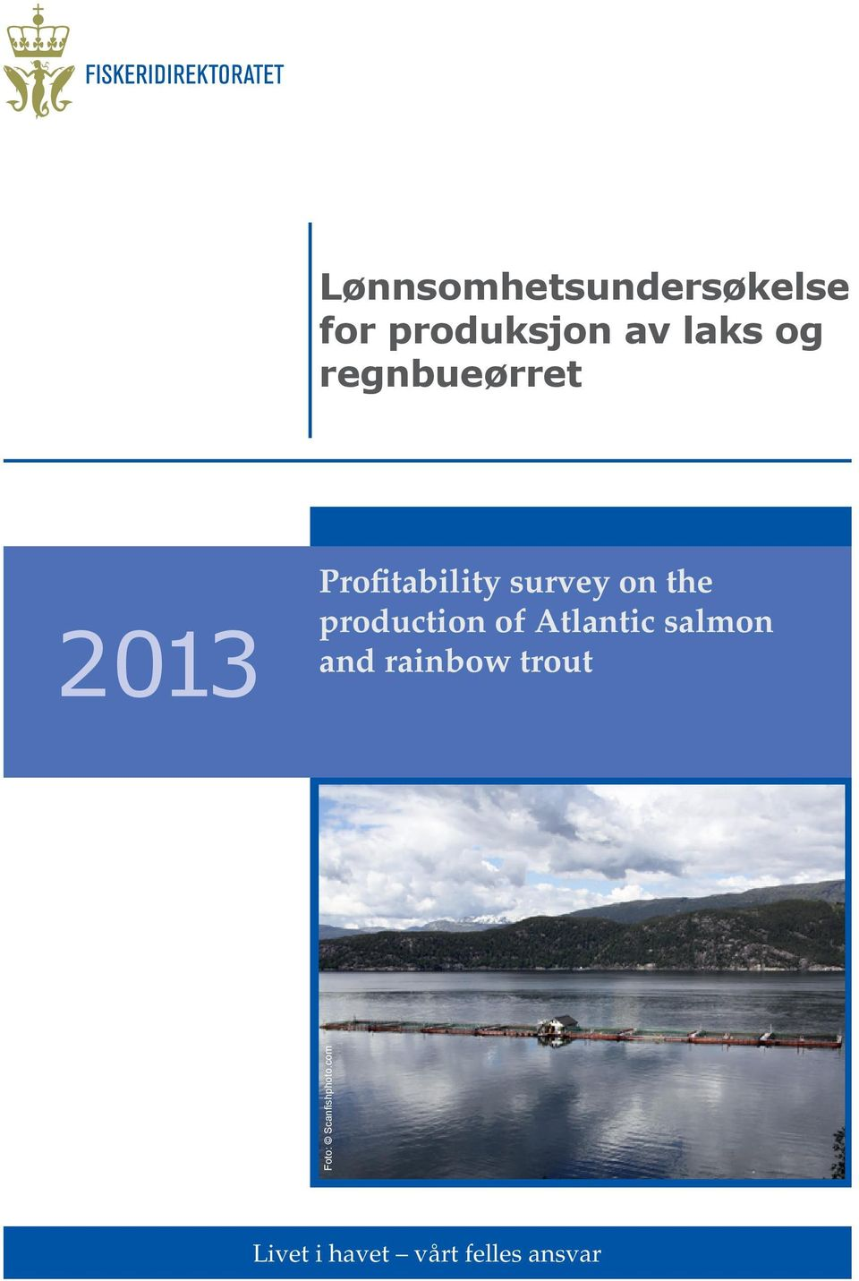 production of Atlantic salmon and rainbow trout