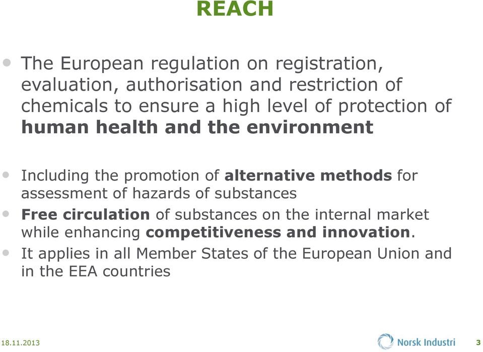 assessment of hazards of substances Free circulation of substances on the internal market while enhancing