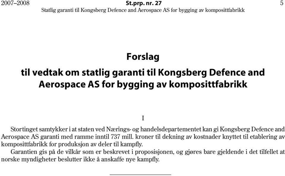 at staten ved Nærings- og handelsdepartementet kan gi Kongsberg Defence and Aerospace AS garanti med ramme inntil 737 mill.
