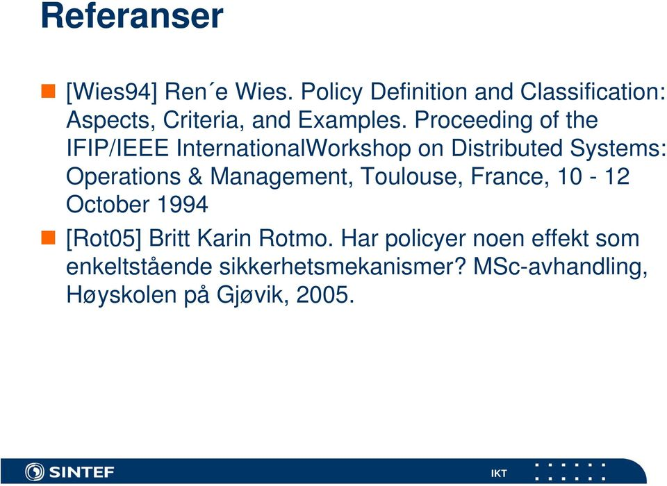 Proceeding of the IFIP/IEEE InternationalWorkshop on Distributed Systems: Operations &