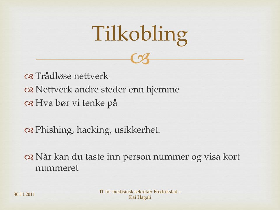 på Phishing, hacking, usikkerhet.