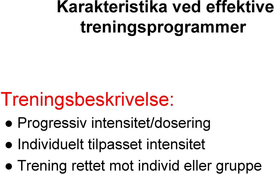 Progressiv intensitet/dosering Individuelt