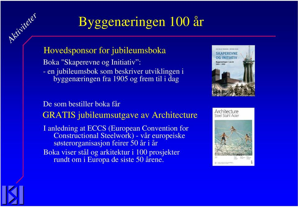 jubileumsutgave av Architecture I anledning at ECCS (European Convention for Constructional Steelwork) - vår
