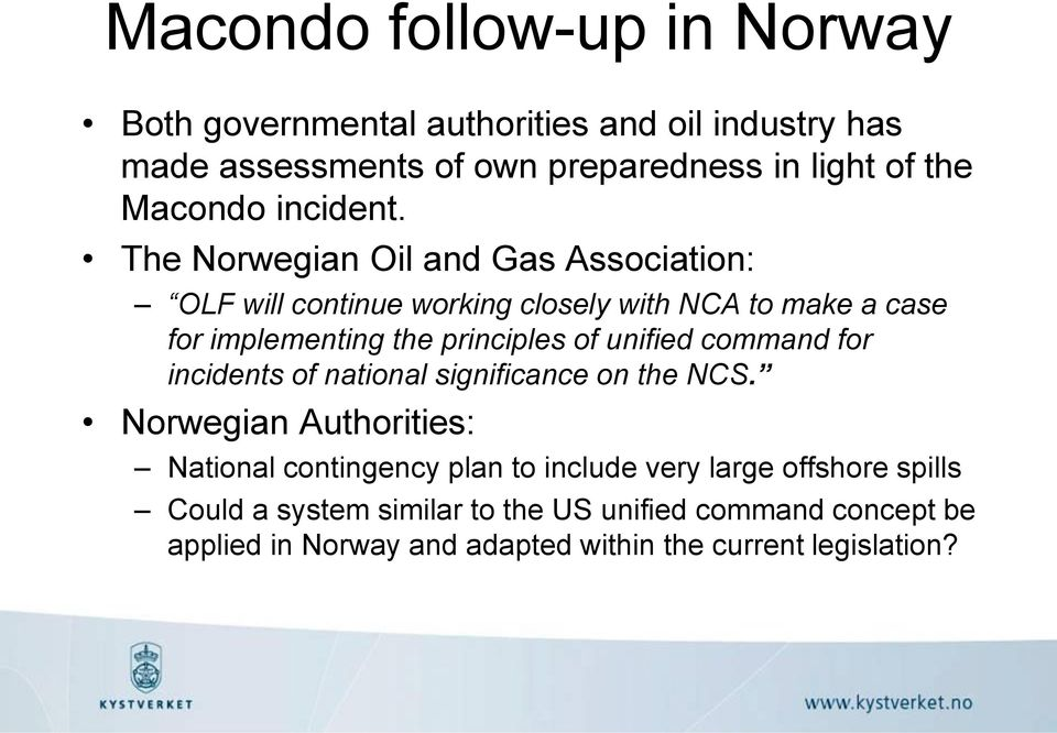 The Norwegian Oil and Gas Association: OLF will continue working closely with NCA to make a case for implementing the principles of unified