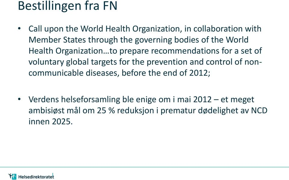 targets for the prevention and control of noncommunicable diseases, before the end of 2012; Verdens