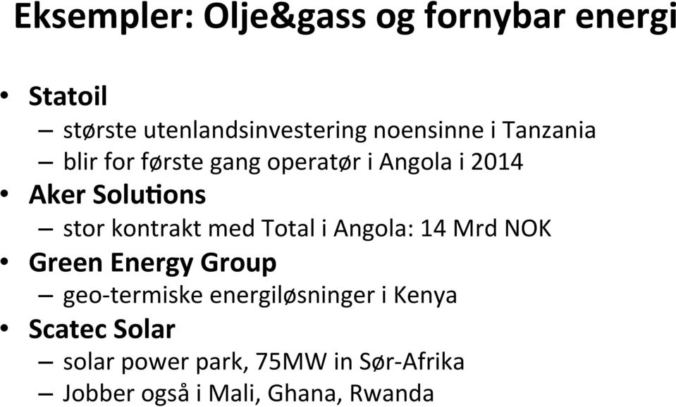 kontrakt med Total i Angola: 14 Mrd NOK Green Energy Group geo- termiske