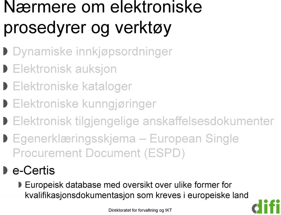 anskaffelsesdokumenter Egenerklæringsskjema European Single Procurement Document (ESPD)