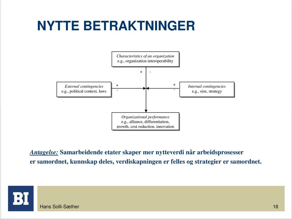 alliance, differentiation, growth, cost reduction, innovation Antagelse: Samarbeidende etater skaper mer nytteverdi