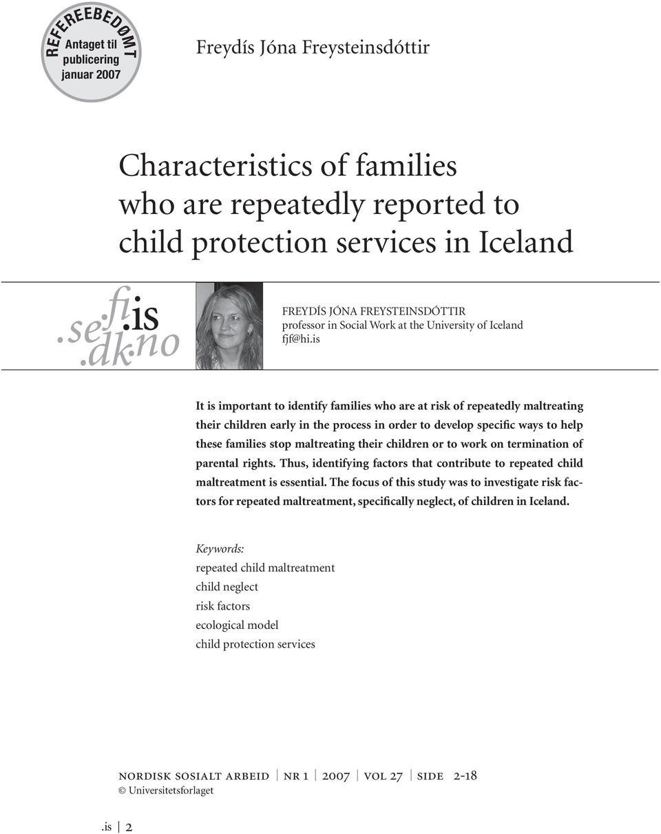 is It is important to identify families who are at risk of repeatedly maltreating their children early in the process in order to develop specific ways to help these families stop maltreating their