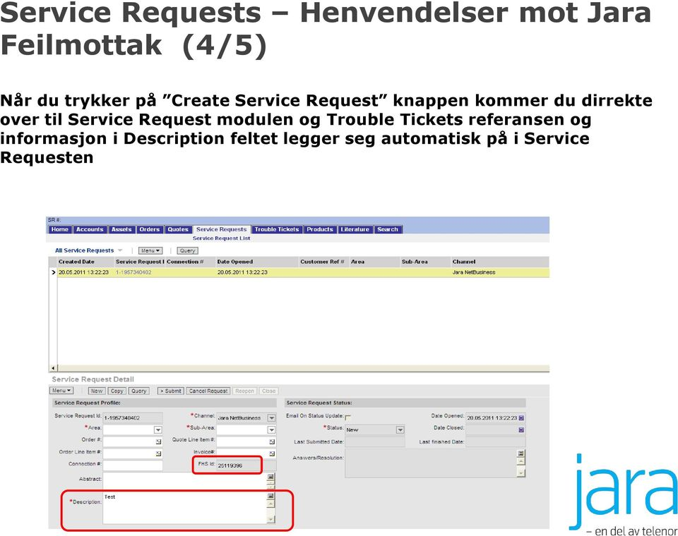til Service Request modulen og Trouble Tickets referansen og