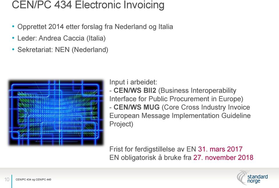 for Public Procurement in Europe) - CEN/WS MUG (Core Cross Industry Invoice European Message Implementation