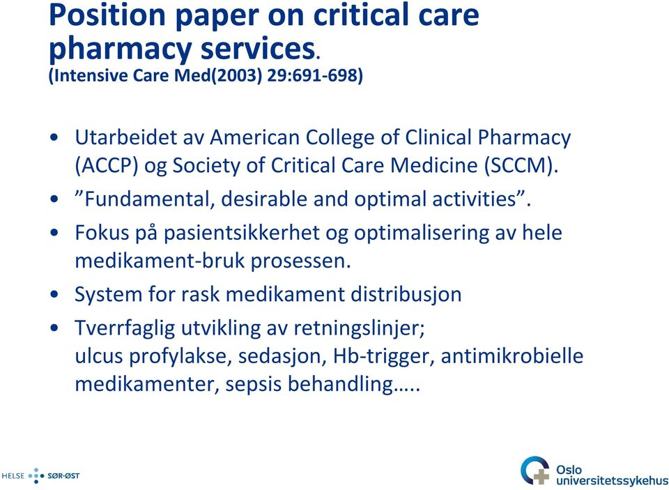 Care Medicine (SCCM). Fundamental, desirable and optimal activities.