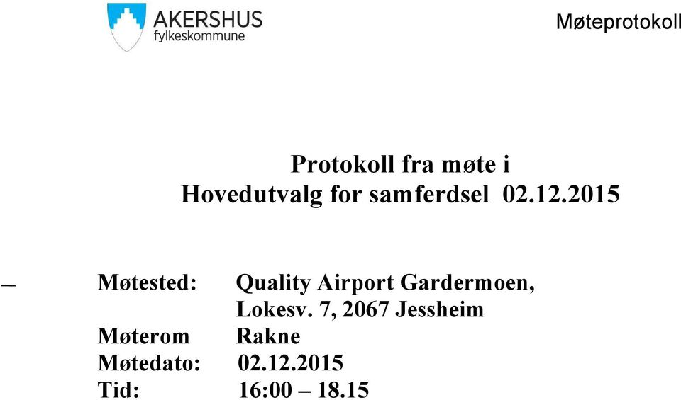 2015 Møtested: Quality Airport Gardermoen,