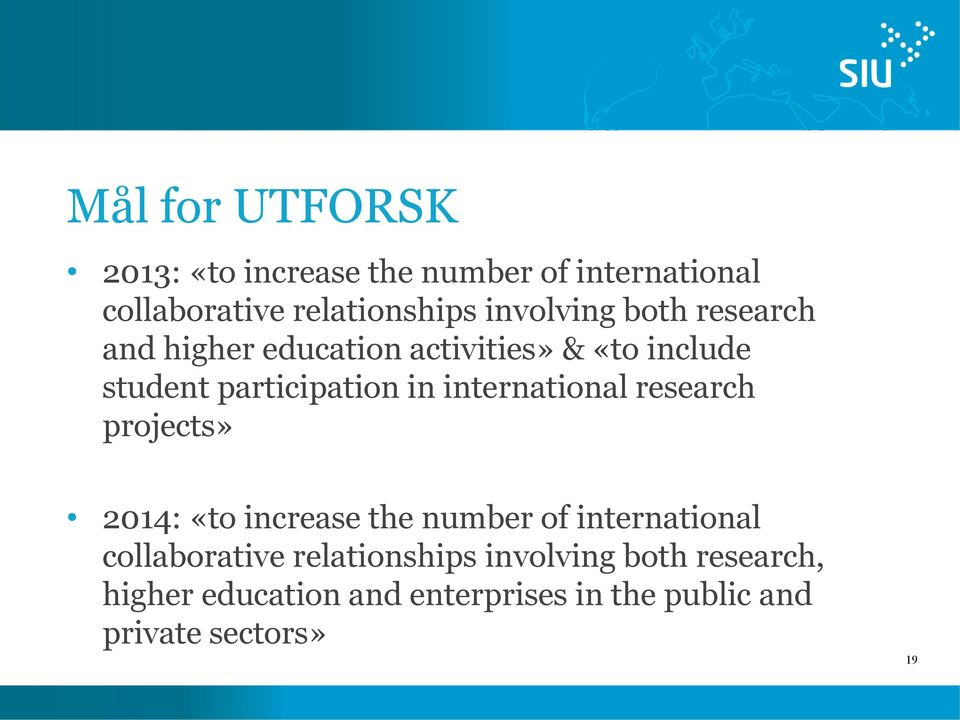 international research projects» 2014: «to increase the number of international collaborative